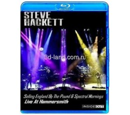 Steve Hackett - Selling England By The Pound & Spectral Mornings: Live At Hammersmith (2020)